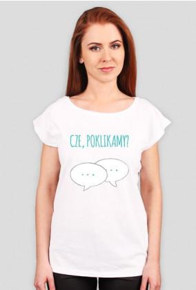 Cze, poklikamy? - geek - koszulka damska
