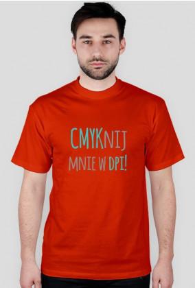 CMYKnij mnie w DPI! - grafik - koszulka męska