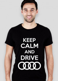 "Koszulka SLIM ""KEEP CALM AND DRIVE AUDI"""