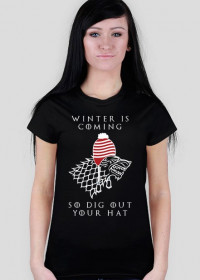 Winter Is Coming, so Dig Out Your Hat – t-shirt damski