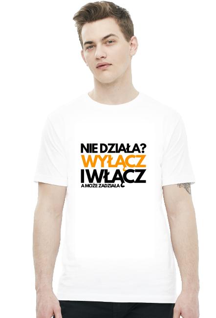 Koszulka - Nie działa? Wyłącz i włącz, a może zadziała  - koszulki informatyczne, koszulki dla programisty i informatyka - dziwneumniedziala.cupsell.pl