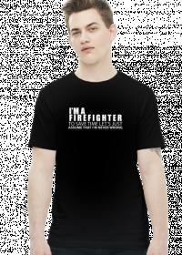 I'm a firefighter - koszulka męska