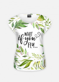 what if you fly.. - t-shirt damski