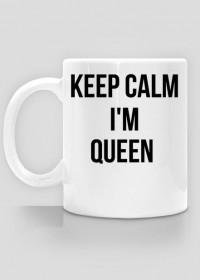 Keep Calm I'm Queen - kubek