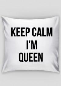 Keep Calm I'm Queen - poduszka