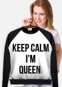Keep Calm I'm Queen - bluza