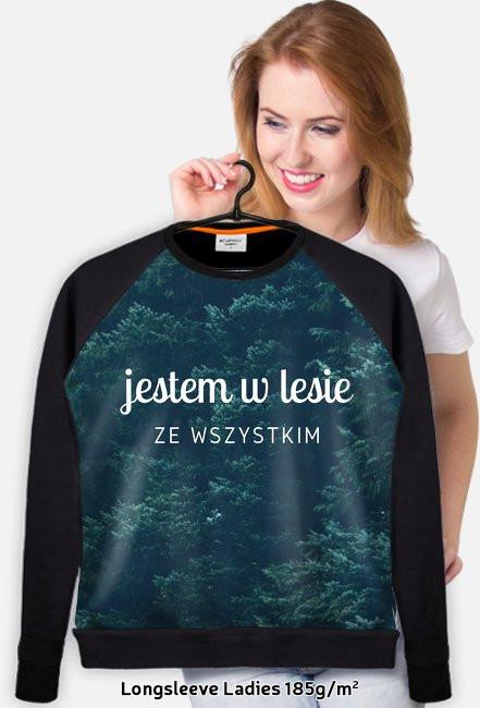 """Bluza damska """"Jestem w lesie ze wszystkim"""""""