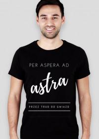 """Koszulka """"per aspera ad astra - przez trud do gwiazd"""""""