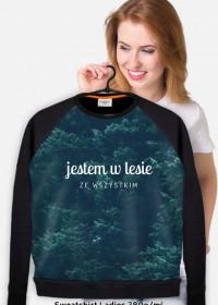 """Gruba bluza """"Jestem w lesie ze wszystkim"""""""