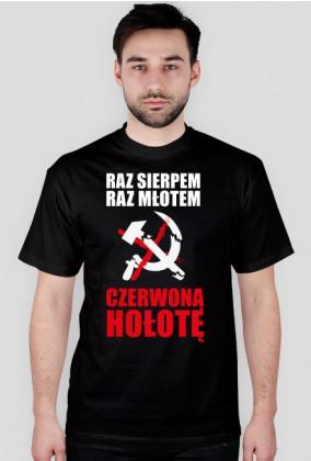 Raz Sierpem Raz Młotem Czerwoną Hołotę Koszulki Męskie W Hołd Ruski