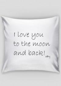 Poszewka na Jaśka - I love you to the moon and back [walentynki]