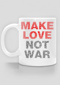 Kubek Make love not war