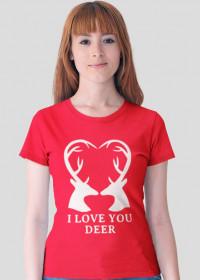 I love you deerly koszulka damska