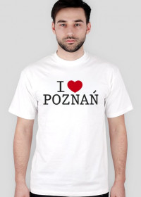 I Love Poznań Koszulka dla Panów