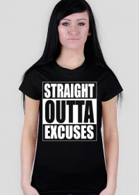 straight outta excuses