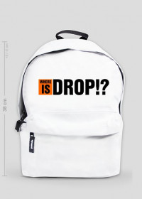 WHERE IS DROP!?