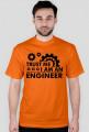 Koszulka dla inżyniera - Trust me i am an engineer (różne kolory)