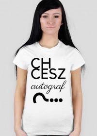 Koszulka Chcesz autograf?