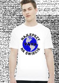 Najlepszy tata na świecie koszulka prezent dla taty