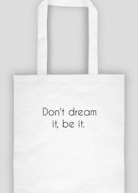 EKO TORBA: dont dream it be it
