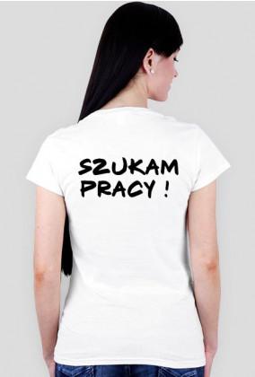 Koszulka szukam pracy- K