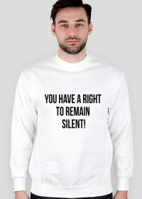 Bluza męska biała - You have a right to remain silent!