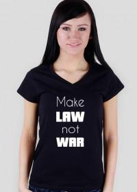 Koszulka damska czarna - Make law not war