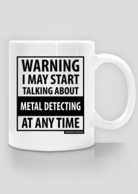 Warning Metal Detecting Cup