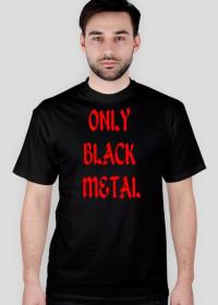 "koszulka męska "" only black metal/fff"""
