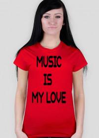 "koszulka damska ""music is my love"""