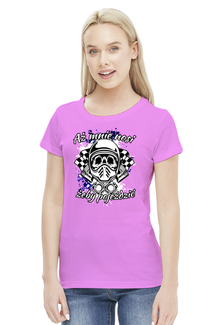 Aż mnie nosi żeby pojeździć - damska koszulka motocyklowa