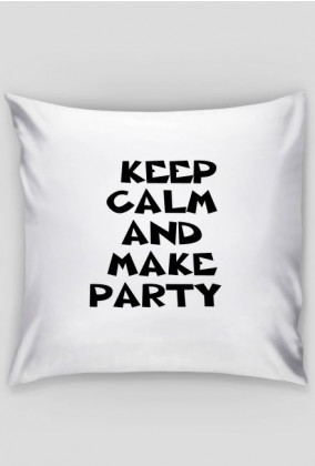 Keep Calm And Make Party
