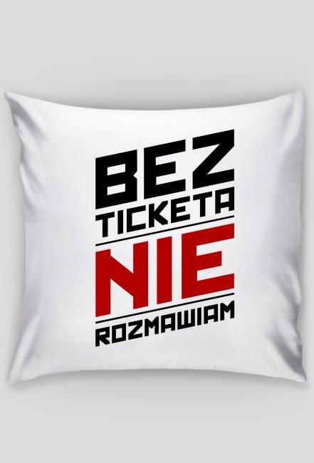 Poduszka - Bez ticketa nie rozmawiam - śmieszne gadżety dla informatyków - dziwneumniedziala.com