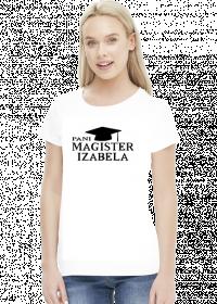 Koszulka Pani Magister z imieniem Izabela