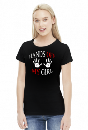 Koszulka damska '' Hands off, my girl''