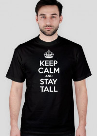 Keep calm and stay Tall