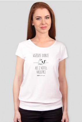 Z koteł najlepiej - koszulka damska kolor