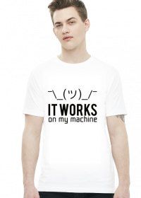It works on my machine - Dziwne u mnie działa - Koszulka męska (Czarny nadruk)