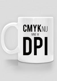 Kubek dla grafika komputerowego - CMYKnij mnie w DPI // RGBnij się w WEB