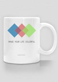 "Kubek ""Make your life colorful"""