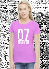 Koszulka damska - 07 zgłoś się. Pada