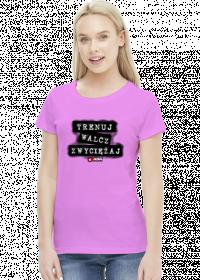 Koszulka damska - Trenuj, walcz, zwyciężaj. Pada