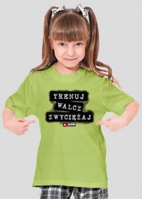 Koszulka dla dziewczynki - Trenuj, walcz, zwyciężaj. Pada