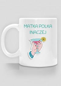 Matka Polka inaczej - kubek