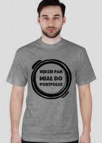 Będzie Pan Miał Do Portfolio - koszulka