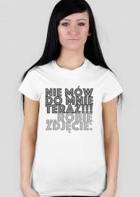 Nie Mów Do Mnie Teraz - koszulka