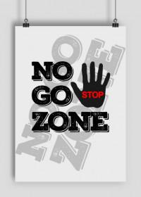 Plakat A2 No Go Zone