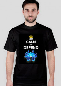 KEEP CALM AND DEFEND