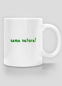 Sama natura!