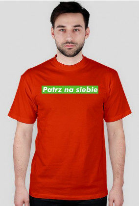Koszulka Patrz na siebe